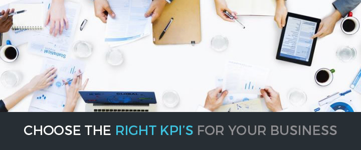 Choose the RIGHT KPIS for you business